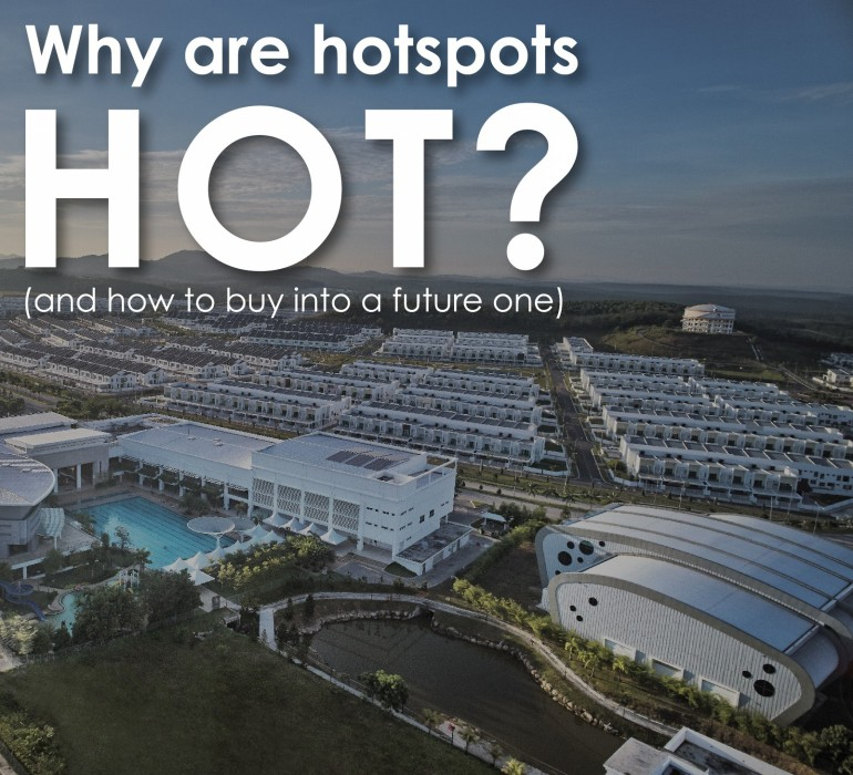 Why are hotspots HOT? (and how to buy into a future one)